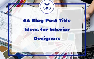 64 blog post title ideas for interior designers